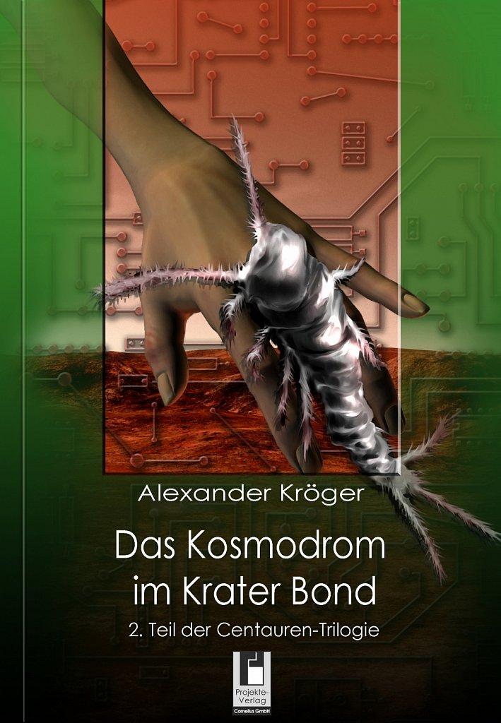 Das Kosmodrom im Krater Bond